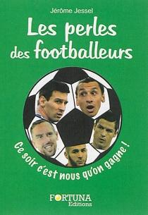 Les perles des footballeurs - JérômeJessel
