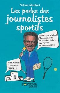 Les perles des journalistes sportifs - NelsonMonfort