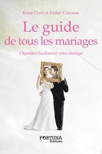 Le guide de tous les mariages : organisez facilement votre mariage - DidierCoconas