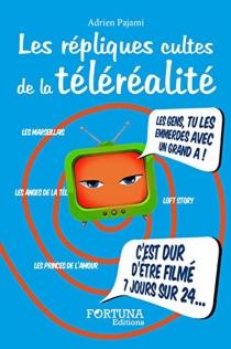 Les répliques cultes de la téléréalité - AdrienPajami
