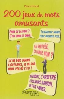 200 jeux de mots amusants - PascalNaud