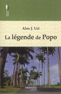 La légende de Popo - Alex J.Uri