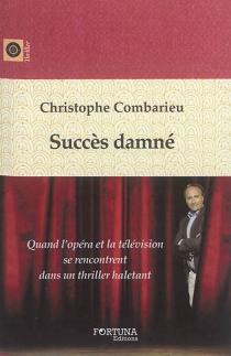 Succès damné - ChristopheCombarieu