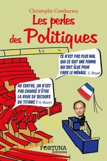 Les perles des politiques - ChristopheCombarieu