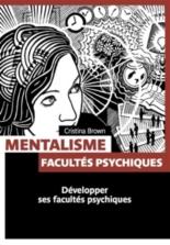 Mentalisme : facultés psychiques : développer ses facultés psychiques - ChristinaBrown
