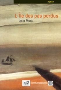 L'île des pas perdus - JeanMuno