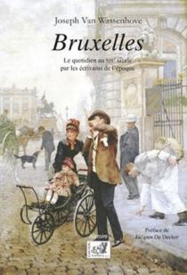 Bruxelles : la vie quotidienne au XIXe siècle par les écrivains de l'époque -