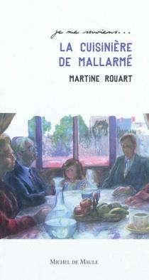 La cuisinière de Mallarmé - MartineRouart