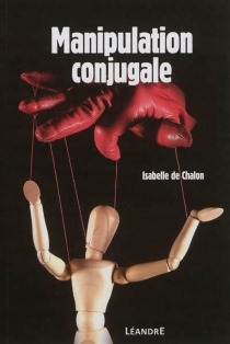 Manipulation conjugale - Isabelle deChalon