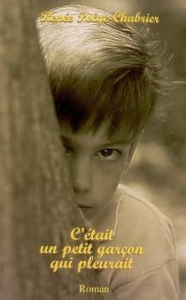 C'était un petit garçon qui pleurait - RenéePolge-Chabrier