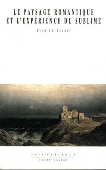 Le paysage romantique et l'expérience du sublime - YvonLe Scanff