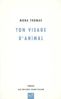 Ton visage d'animal - MonaThomas