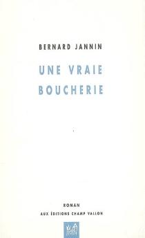Une vraie boucherie - BernardJannin