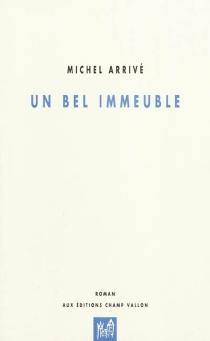 Un bel immeuble : roman d'un roman - MichelArrivé
