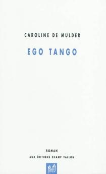 Ego tango - CarolineDe Mulder