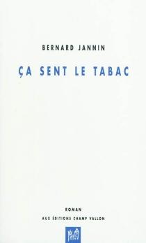 Ca sent le tabac - BernardJannin