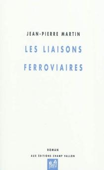 Les liaisons ferroviaires - Jean-PierreMartin