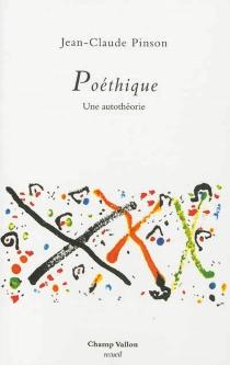 Poéthique : une autothéorie - Jean-ClaudePinson