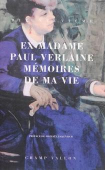 Mémoires de ma vie - Madame PaulVerlaine