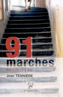 91 marches : récit vécu - JeanTenniere