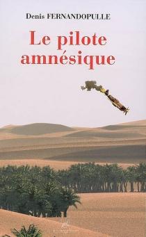 Le pilote amnésique - DenisFernandopulle