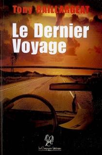Le dernier voyage - TonyBaillargeat