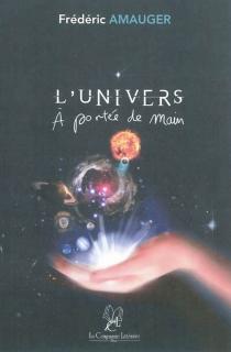 L'univers à portée de main - FrédéricAmauger