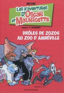 Les z'aventures d'Oscar et Mauricette - PatrickBousquet