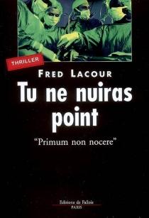 Tu ne nuiras point : primum non nocere - FredLacour