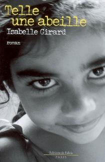 Telle une abeille - IsabelleGirard