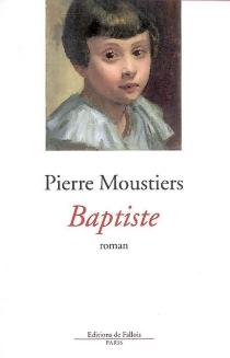 Baptiste - PierreMoustiers