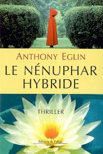 Le nénuphar hybride - AnthonyEglin