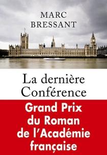 La dernière conférence - MarcBressant