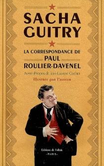 La correspondance de Paul Roulier-Davenel - SachaGuitry