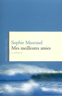 Mes meilleures amies - Sophie Mazeaud