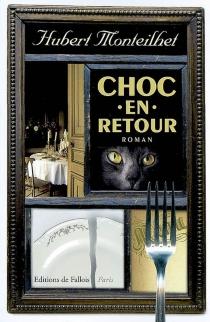 Choc en retour - HubertMonteilhet