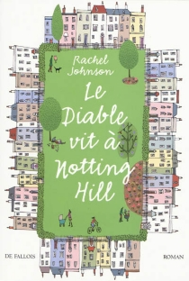 Le diable vit à Notting Hill - Rachel Johnson