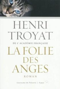 La folie des anges - HenriTroyat