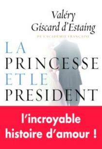 La princesse et le président - ValéryGiscard d'Estaing