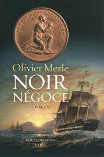 Noir négoce - OlivierMerle