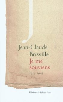 Je me souviens : 1925-1945 - Jean-ClaudeBrisville