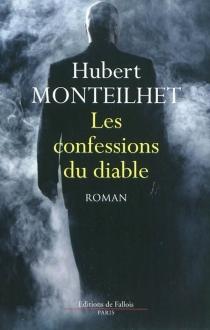 Les confessions du diable - HubertMonteilhet