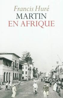 Martin en Afrique - FrancisHuré