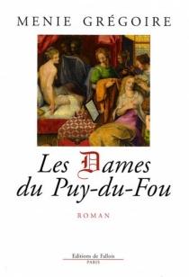 Les dames du Puy-du-Fou - MénieGrégoire
