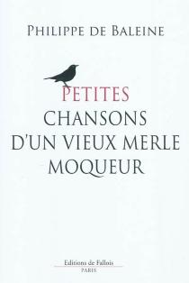 Petite chanson d'un vieux merle moqueur - Philippe deBaleine