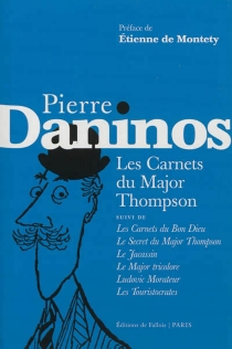 Les carnets du major Thompson| Suivi de Les carnets du Bon Dieu| Le secret du major Thompson - Pierre Daninos