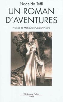 Un roman d'aventures - Nadejda AlexandrovnaTeffi