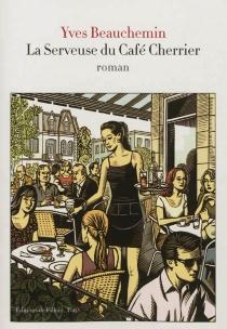 La serveuse du café Cherrier - YvesBeauchemin