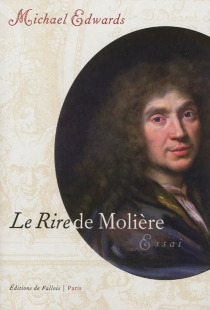 Le rire de Molière - Michael Edwards