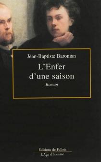 L'enfer d'une saison - Jean-BaptisteBaronian